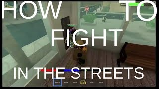 Roblox How to fight in the streets like a pro