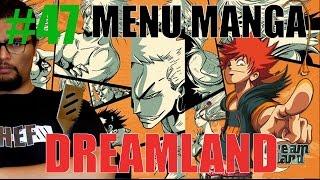 DREAMLAND - MENU MANGA #47
