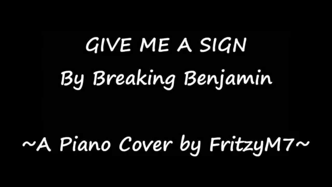 Breaking benjamin give me a sign