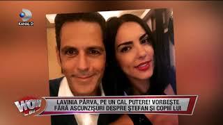 WOWBIZ (24.07.) - Lavinia Parva a vorbit fara ascunzisuri despre Stefan si copiii lui! Par ...