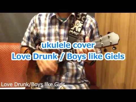 ukulele ウクレレ Love Drunk/Boys Like Girls