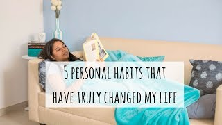 5 Habits that Changed My Life.. and Why They