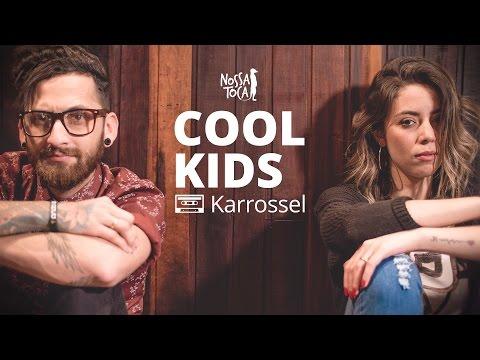 Cool Kids - Echosmith Karrossel cover Nossa Toca
