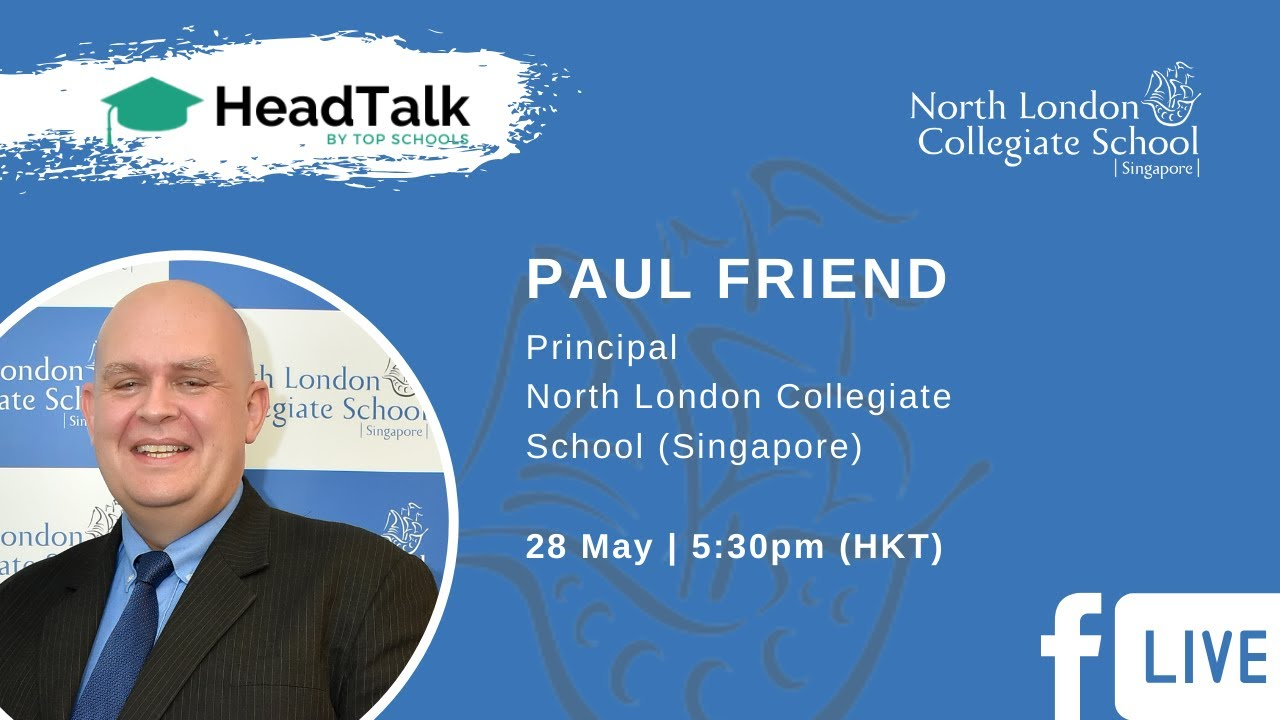 HeadTalk: Paul Friend, North London Collegiate School, Singapore