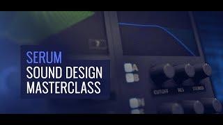 Serum Sound Design Masterclass - Course Trailer