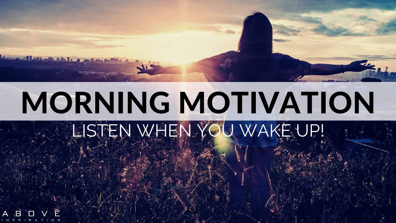 MORNING MOTIVATION TO START YOUR DAY! | 5 Minutes To Wake You Up - Morning Inspiration