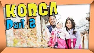 THE ONSU: Ayah Bunda Dan Thalia Goes To Korea #2
