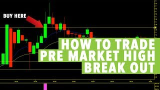 Day Trading How To:  PRE MARKET HIGH BREAKOUT!