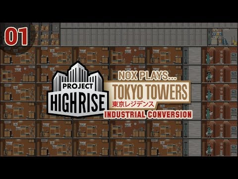 Nox Plays... Project Highrise: Tokyo Towers (Industrial Conversion) | Ep. 1: Student Apartments
