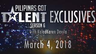 Pilipinas Got Talent Season 6 Exclusives - March 4, 2018
