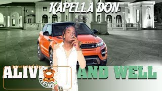 Kapella Don - Alive And Well [Evil Soul Riddim] May 2018
