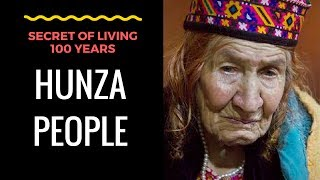 Unknown Secret of Living 100 years | Hunza People from Pakistan | Food Habit | Rituals | Exercise