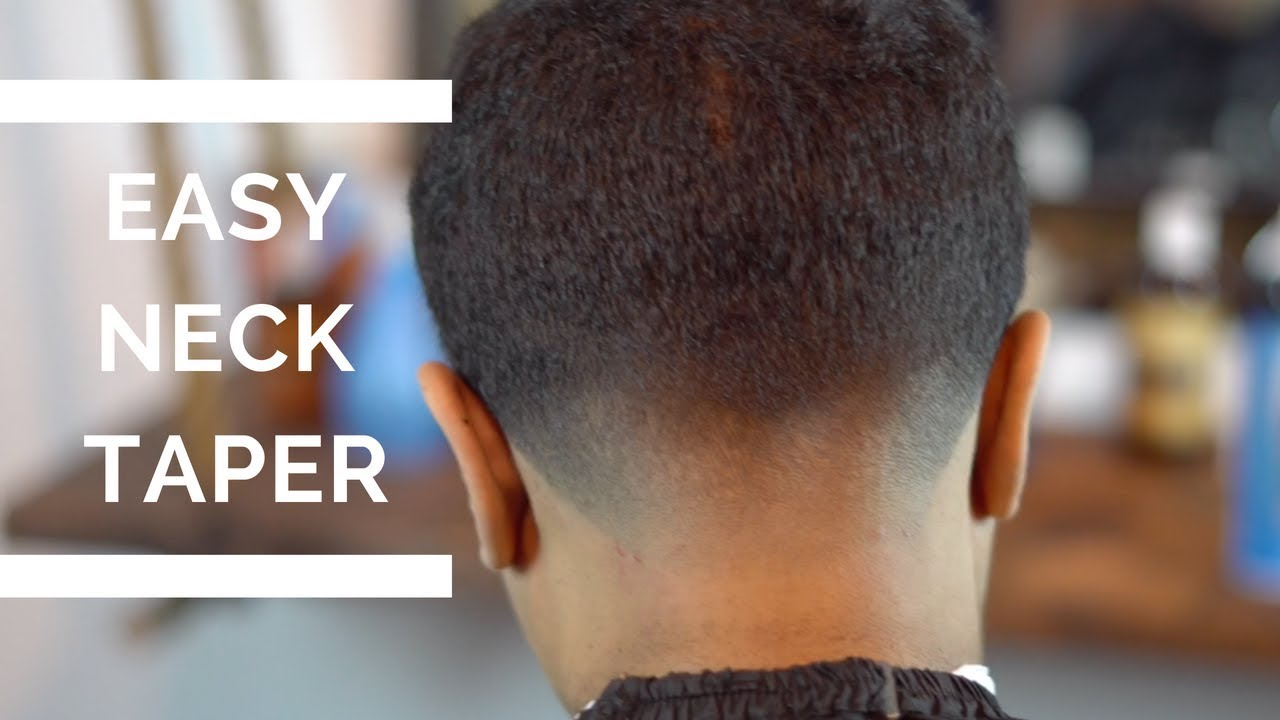 How To Do A Neck Taper Neck Taper Fade Tutorial Youtube