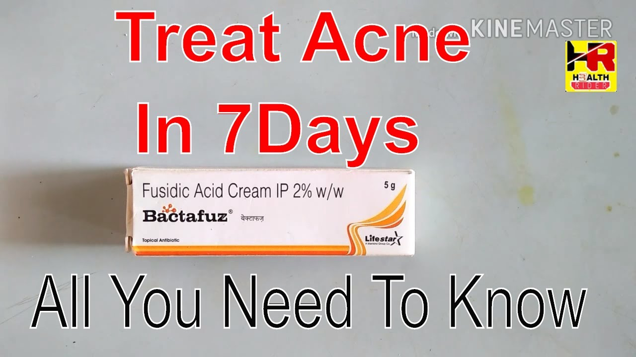 Bactafuz Cream Use Treat Acne Scars In 7 Days Bactafuz एक न ठ क कर ७ द न म Youtube