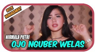 Nirmala Putri - Ojo Nguber Welas [ OFFICIAL MUSIC VIDEO ] HOUSE MIX VER
