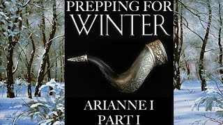 Prepping for Winter: Arianne I Part 1