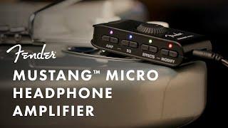 Exploring The Mustang Micro Headphone Amplifier | Fender Amplifiers | Fender
