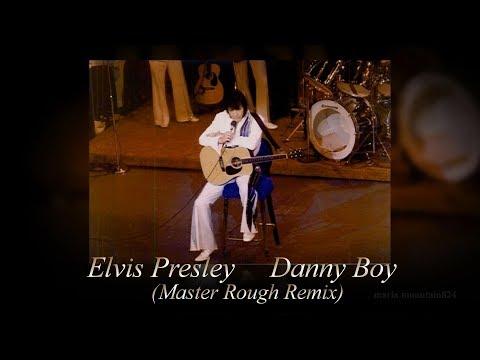 Elvis Presley  - Danny Boy ( Master Rough Remix) [ CC ]