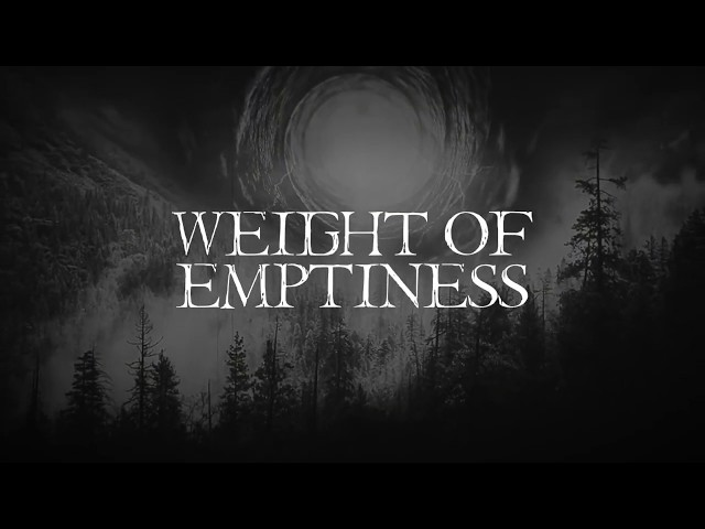 Weight Of Emptiness  - Weight Of Emptiness (Official Lyric Video)