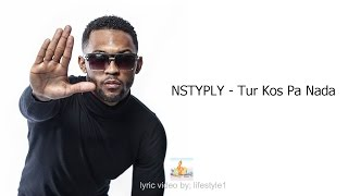 NSTYPLY - Tur Kos Pa Nada (lyrics)