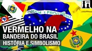 Vermelho na bandeira do Brasil (já teve!) - História e simbolismo