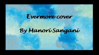Evermore cover | Taylor Swift | By Manori Sangani