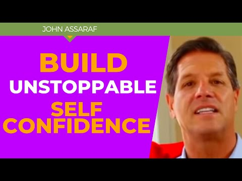 How to Build Unstoppable Self Confidence in Your Life