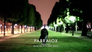 Parralox - Aeronaut (Dancing with Ruby Remix)