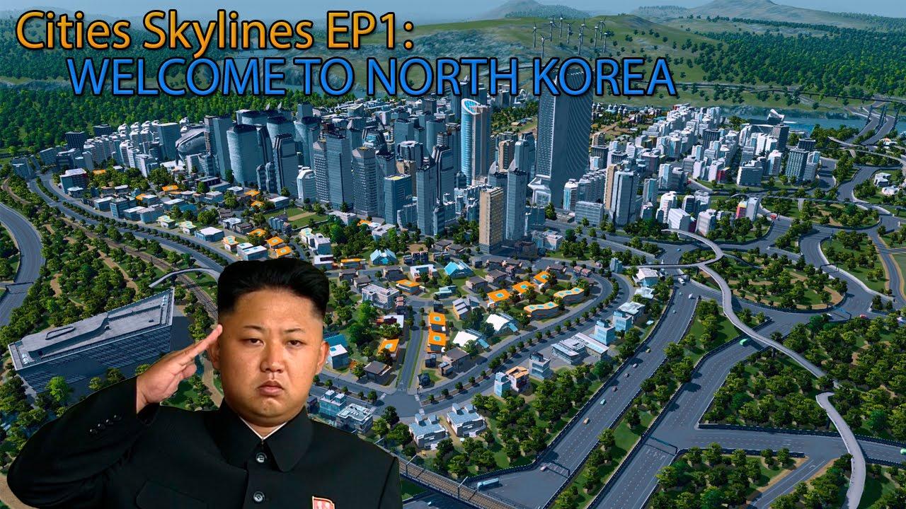 Cities Skylines Welcome To North Korea Ep1 ㅋㅋㅋㅋ Youtube