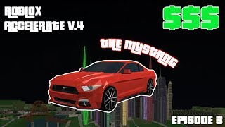 Roblox | The Mustang! | Accelerate V4 ~ Episode 3