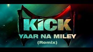 devil-yaar naa miley  official remix by yo yo honey singh  a gift to salman bhai  kick - remix