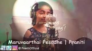 Maruvarthai pesathe Remix with praniti