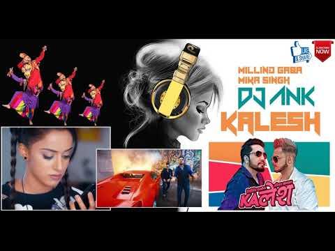 Kalesh Song | Millind Gaba, Mika Singh | Remix Dj Ank Jbp