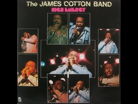 JAMES COTTON BAND- HIGH ENERGY (FULL ALBUM)