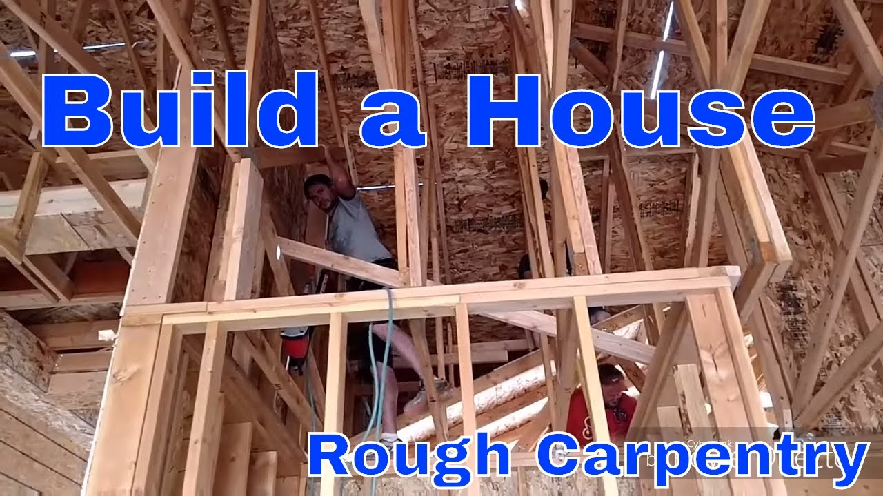 How To Frame A House Video 2 Of 2 Rough Carpentry Youtube