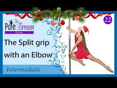 22 - Pole Dance tutorial - The split grip with an elbow