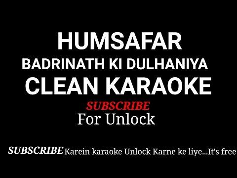 Humsafar Full Clean  original karaoke with lyrics  Badrinath ki Dulhania   Varun Dhawan