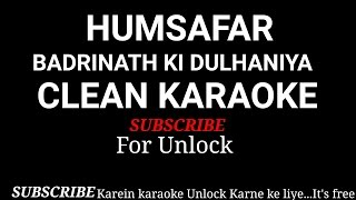 Humsafar Full Clean original karaoke with lyrics| Badrinath ki Dulhania|| Varun Dhawan