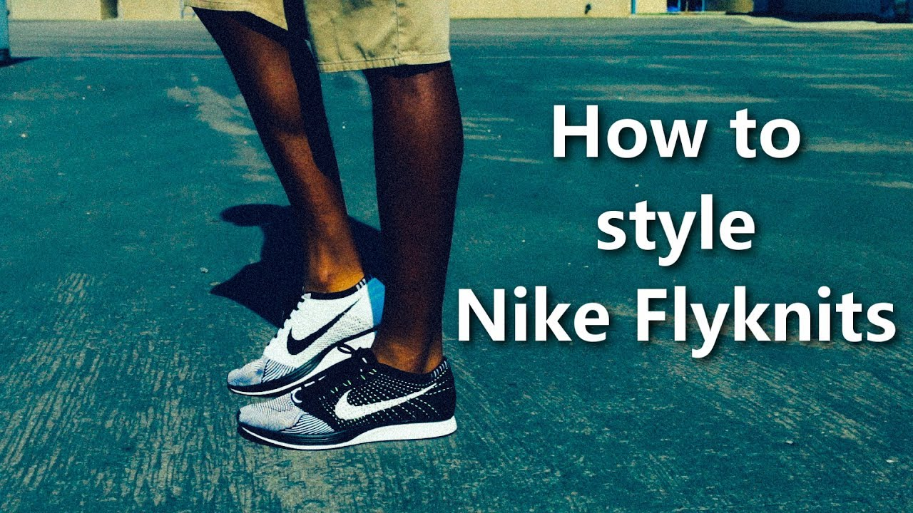 25e47115d6b52 How to Style Nike Flyknits