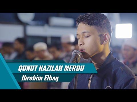 Qunut Nazilah Merdu - Ibrohim Elhaq