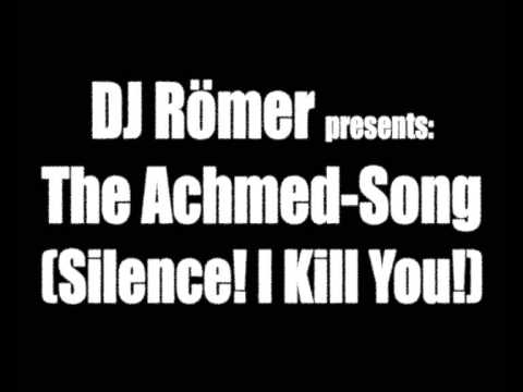 The Achmed Song (Silence! - I Kill You!) - DJ Römer