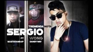 Tremenda Nota (Remix) - Sergio Wong FT The Mastatan Rap, Dandy Bway