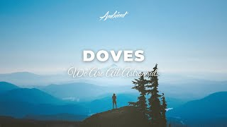 We Are All Astronauts - Doves