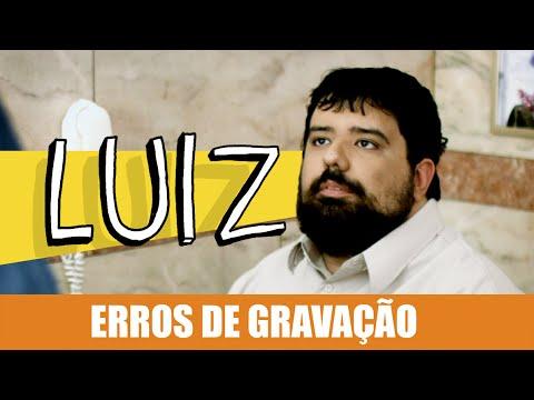 Erros de Gravação – Luiz