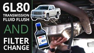 6L80E Transmission Super Flush and Filter Change Silverado Sierra Tahoe Suburban Yukon Escalade H2