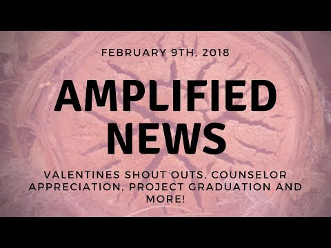 2-9-18 Amplified News Presents, Announcements!