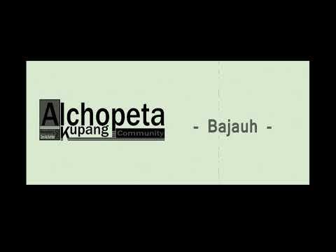 ALCHOPETA KUPANG - BAJAUH (Official Audio)
