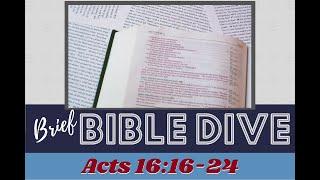 Brief Bible Dive: Spiritual Pythons and Prayer - Acts 16:16-24