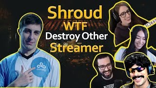 When Shroud  DESTROYS  Other Streamers + Their Reactions