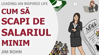 SALARIUL MINIM PE ECONOMIE | LEADING AN INSPIRED LIFE | JIM ROHN | VIDEO ANIMATIE